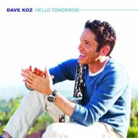 Dave Koz Hello Tomorrow